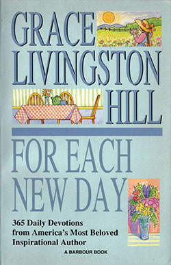 Grace Livingston Hill: For Each New Day 1991