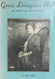 Grace Livingston Hill: Her Story and Her Writings